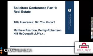 Solicitors Conference. Part 1: Real Estate: Title Insurance: Did You Know?; Advising Your Condo Buyers