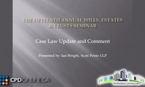 Case Law Update in Wills & Estates