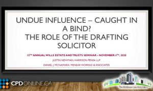 Ethical Issues, focusing on Undue Influence, in Wills & Estates