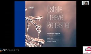 Estates. Estate Freezes Refresher; Powers of Attorney in Different Jurisdictions; Sealing Order for Probate Applications